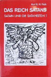 Frick, Karl R. H.  Das Reich Satans. Luzifer/Satan/Teufel und die Mond- und Liebesgöttinen in ihren lichten und dunklen Aspekten - eine Darstellung ihrer ursprünglichen Wesenheit in Mythos und Religion.