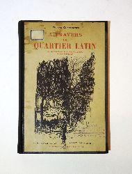 Charpentier, Octave  A Travers le Quartier Latin.