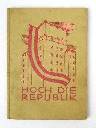 Hoch die Republik. Zur 10. Wiederkehr des 12. November 1918. Den Wiener Kindern von ihrer Vaterstadt gewidmet.
