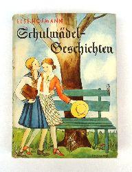 Hofmann, Else  Schulmädelgeschichten.