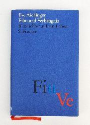 Aichinger, Ilse  Film und Verhängnis. Blitzlichter auf ein Leben.