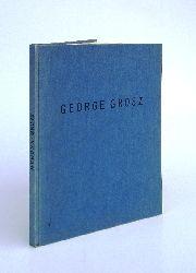 Mynona  George Grosz. Mit siebenunddreissig Netzätzungen.