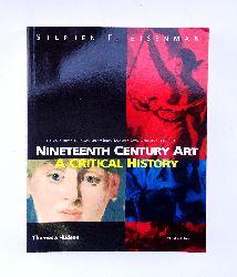 Eisenmann, Stephan F.  Nineteenth Century Art - A Critical History. Third edition.