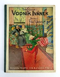 Silova, Bohumila / Scheiner, Artus (Ilustr.)  Vodnik Ivanek. Ilustroval Artus Scheiner.