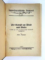 Bauer, Otto  Der Kampf um Wad und Weide. Studien zur österreichischen Agrargeschichte und Agrarpolitik.