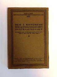 Der 1. Kongreß der Kommunistischen Internationale. Protokoll der Verhandlungen in Moskau vom 2. bis zum 19. März 1919. Reprint.