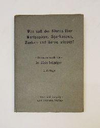 Schmöger, Alois  Was soll der Klerus über Wertpapiere, Sparkassen, Banken und Börse wissen? 2. Auflage.
