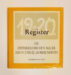 Fuchs, Heinrich  Die österreichischen Maler des 19. und 20. Jahrhunderts. Register.