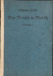 Wolff, Johanna  Von Mensch zu Mensch. Gedichte.