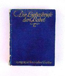 Boursault, Edme  Die Liebesbriefe der Babet. Hg. und übersetzt von Wilhelm Printz.