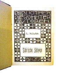 """2 Bände der """"Bibliothek berühmter Autoren"""" (in 1 Band): 1. L. MELSCHIN - 2. TAN  Sibirische Sklaven. Erzählung. / Durch die Mandschurei. 2 Bände in 1 Band."""