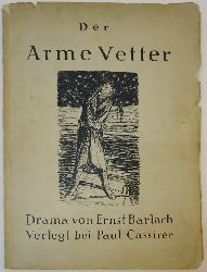 Barlach, Ernst  Der arme Vetter. Drama (in 5 Akten).