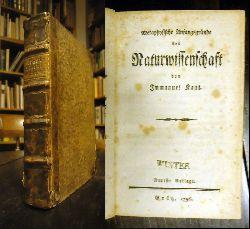 Kant, Immanuel  2 Bände in 1 Band - 1. Metaphysische Anfangsgründe der Naturwissenschaft. 2. Ueber eine Entdeckung, nach der alle neue Critik der reinen Vernunft durch eine ältere entbehrlich gemacht werden soll. Neueste Auflage.