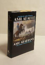 Asil Club (Hg.)  Asil Araber. Arabiens edle Pferde. Eine Dokumentation / Asil Arabians. The Noble Arabian Horses. A Documentation. Vierte Ausgabe.