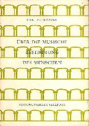 Zuckmayer, Carl  Über die musische Bestimmung des Menschen. Rede zur Eröffnung der Salzburger Festspiele 1970.