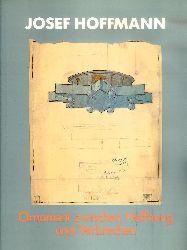 Hoffmann, Josef - Noever, Peter / Oberhuber, Oswald (Hg.)  Josef Hoffmann. 1870-1956. Ornament zwischen Hoffnung und Verbrechen.