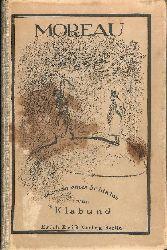 Klabund  Moreau. Roman eines Soldaten.