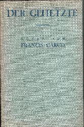 Carco, Francis  Der Gehetzte. Roman. Deutsch von F. A. Angermayer.