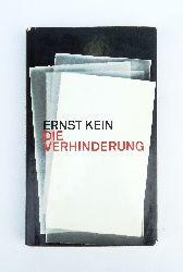 Kein, Ernst  Die Verhinderung. Roman.