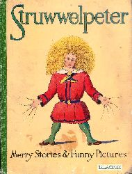 (Hoffmann, Heinrich)  Struwwelpeter. Or, Merry Stories and Funny Pictures.