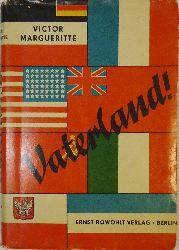 Margueritte, Victor  Vaterland! Die Lösung heißt: Europa oder Krieg! Deutsch von Joseph Chapiro.