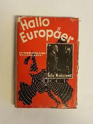 Paneuropa - Malcomes, Béla Baron  Hallo... Europäer!  Amerikaner, Briten, Russen dürfen auch zuhören.