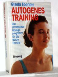 Eberlein, Gisela:  Autogenes Training. Das umfassende Übungsprogramm für die ganze Familie.