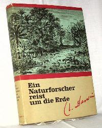 Darwin, Charles:  Ein Naturforscher reist um die Erde. Bearbeitet und herausgegeben von Conrad Vollmer.