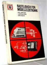 Bastelbuch für Modellelektronik. Eine Sammlung elektronischer Experimente von einem Autorenkollektiv. Reihe: Amateur Bibliothek.