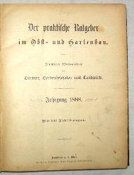 Der praktische Ratgeber im Obst- und Gartenbau. Illustrierte Wochenschrift für Gartenliebhaber und Landwirte. Jahrgang 1888.