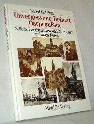 Längin, Bernd G.:  Unvergessene Heimat Ostpreußen. Städte, Landschaften und Menschen auf alten Fotos. Bilddokumentation Hanns-Michael Schindler.
