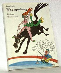 Busch, Paula:  Wasserminna. Ein Leben für den Zirkus.