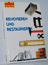 Renovieren und restaurieren. Reihe: selbst ist der Mann - Tips und Tricks für Heimwerker.