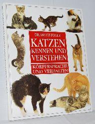 Fogle, Bruce:  Katzen kennen und verstehen. Übersetzung: Dr. Siegfried Schmitz. Fotos: Jane Burton.