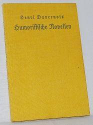 Duvernois, Henri:  Humoristische Novellen. Reihe: Weltgeist - Bücher (umfassen den Geist der ganzen Welt) Nr. 70.