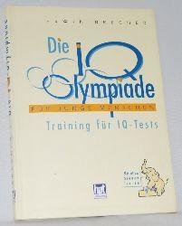 Brecher, Erwin:  Die IQ - Olympiade für junge Menschen. Training für IQ-Tests.
