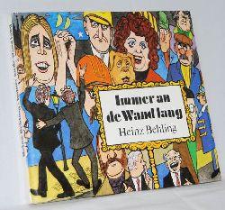 Behling, Heinz:  Immer an de Wand lang.