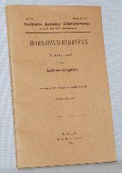 Gryphius, Andreas:  Horribilicribrifax. Scherzspiel. Abdruck der ersten Ausgabe (1863). Neudrucke deutscher Litteraturwerke des XVI. und XVII. Jahrhunderts No 3.