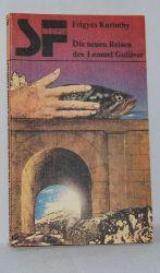 Karinthy, Frigyes:  Die neuen Reisen des Lemuel Gulliver. Reihe: SF - Utopia.