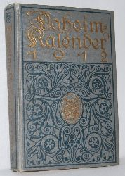 Daheim - Kalender für das Deutsche Reich. Auf das Schaltjahr 1912. Herausgegeben von der Redaktion des Daheim.