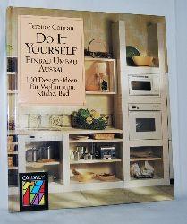 Conran, Terence:  Do It Yourself. - Einbau, Umbau - Ausbau. 100 Design-Ideen für Wohnraum, Küche, Bad. Herausgegeben von John Mc Gowann und Roger DuBern. Mit Aufnahmen von Hugh Johnson.