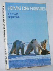 Uspenski, Sawwa:  Heimat der Eisb�ren.