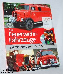 Riegler, Thomas:  Alte Feuerwehr-Fahrzeuge. Fahrzeuge - Daten - Technik.