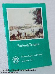 Lissner, E.:  Festung Torgau. Schriftenreihe - Heft 6.
