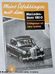 Hansen, Klaus (Red.):  Meine Erfahrungen mit dem Mercedes Benz 180 D. - Fachingenieure und Fahrer berichteten. Heft 6.