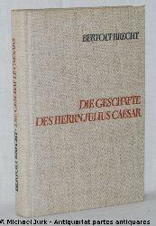 Brecht, Bertolt:  Die Geschäfte des Herrn Julius Caesar. Romanfragment.