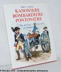 Guddat, Martin:  Kanoniere Bombardiere Pontoniere. Die Artillerie Friedrichs des Großen.
