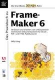 Krieg, Willy. Das Praxisbuch zu FrameMaker 6 : Verfassen und Erstellen von umfangreichen technischen Dokumentationen für Druck-, PDF- und HTML-Publikationen. [], Die SmartBooks-Premium-Reihe Orig.-Ausg., 1. Aufl.