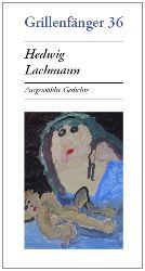 Lachmann, Hedwig.  Ausgewählte Gedichte.
