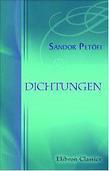 Petöfi, Alexander.  Gedichte. Aus dem Ungarischen von Ladislaus Neugebauer.